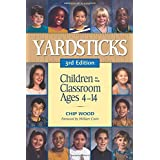 Yardsticks: Children in the Classroom Ages 4-14