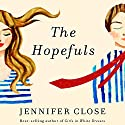 The Hopefuls: A Novel Audiobook by Jennifer Close Narrated by Jorjeana Marie