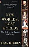 New Worlds, Lost Worlds: The Rule of the Tudors 1485-1603 (The Penguin History of Britain)