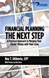 img - for Financial Planning: The Next Step: A Practical Approach to Merging Your Clients' Money with Their Lives book / textbook / text book