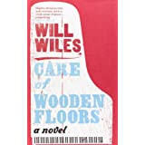 Care of Wooden Floorsby Will Wiles