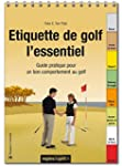 Etiquette de golf, l'essentiel: Guide...