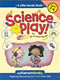 Science Play (Williamson Little Hands Book) [Paperback]