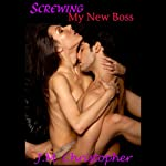 Screwing My New Boss | J.M. Christopher