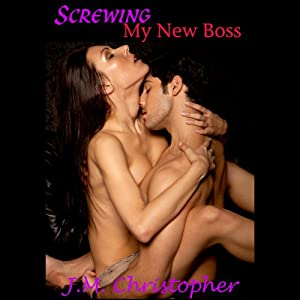 Screwing My New Boss Audiobook