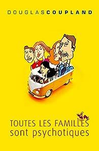 Toutes les familles sont psychotiques par Douglas Coupland
