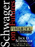 Futures: Fundamental Analysis (Wiley Finance) (0471020567) by Jack D. Schwager