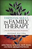 img - for Essential Skills in Family Therapy, Second Edition: From the First Interview to Termination (The Guilford Family Therapy Series) book / textbook / text book