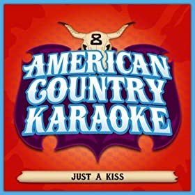 Just A Kiss (Karaoke For Male/Female Singers In The Style Of Lady Antebellum)