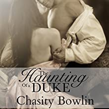 The Haunting of a Duke: Dark Regency, Book 1 (       UNABRIDGED) by Chasity Bowlin Narrated by James Michael