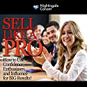 Sell Like a Pro Speech by Dale Carnegie Narrated by Dale Carnegie