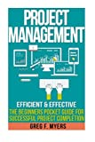 img - for Project Management: Efficient & Effective: The Beginners Pocket Guide to Successful Project Completion book / textbook / text book