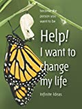 Help! I want to change my life (Brilliant Little Ideas)