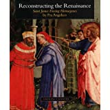 "Reconstructing the Renaissance: ""Saint James Freeing Hermogenes"" by Fra Angelico (Kimbell Masterpiece Series)"