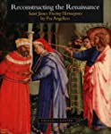 "Reconstructing the Renaissance: ""Sain..."