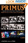 Primus, Over the Electric Grapevine:...