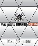 Mastering Triangle Chokes