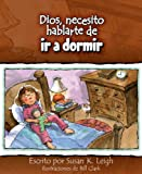 img - for Dios, necesito hablarte de...ir a dormir (Spanish Edition) book / textbook / text book