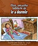 img - for Dios, necesito hablarte de...ir a dormir (Spanish Edition) book / textbook / text book