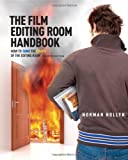 The Film Editing Room Handbook: How to Tame the Chaos of the Editing Room (4th Edition)