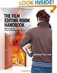 The Film Editing Room Handbook: How t...