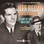 Jeff Regan, Investigator: Stand by for Mystery | William Froug,William Fifield