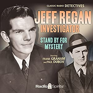 Jeff Regan, Investigator: Stand by for Mystery Radio/TV Program