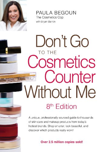 Don't Go to the Cosmetics Counter Without Me, 8th Ed.