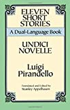 Eleven Short Stories/Undici Novelle (A Dual-Language Book) (English and Italian Edition) (0486280918) by Luigi Pirandello