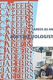 Career As An Anesthesiologist (Careers Ebooks)