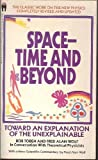 Space-Time and Beyond: Toward an Explanation of the Unexplainable