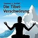 Die Tibet-Verschwörung Hörbuch von Raymond A. Scofield Gesprochen von: Manfred Callsen