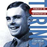 Turing: Pioneer of the Information Age | B. Jack Copeland