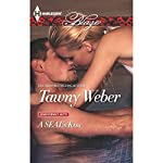 A SEAL's Kiss: Uniformly Hot SEALs, Book 4 | Tawny Weber