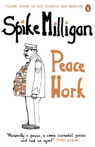 Peace Work (Spike Milligan War Memoirs)