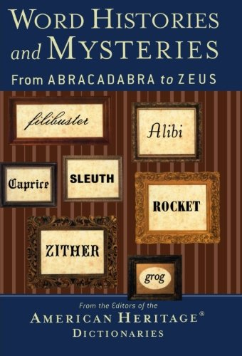 Word Histories and Mysteries: From Abracadabra to Zeus PDF