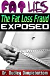 Fat Lies: The Fat Loss Fraud Exposed...