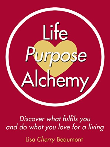 Life Purpose Alchemy by Lisa Cherry Beaumont ebook deal