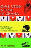 Once upon a Time in Ghana: Traditional Ewe Stories Retold in English (