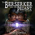The Berserker and the Pedant: The Complete First Season (       UNABRIDGED) by Josh Powell Narrated by Robert Ashker Kraft