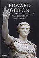 Histoire du déclin et de la chute de l'empire romain, tome 1 : Rome de 96 a 582