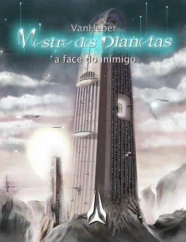 Mestre dos Planetas 01 - A face do inimigo (Portuguese Edition)