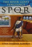 The River God's Vengeance (SPQR VIII) (0312323204) by Roberts, John Maddox