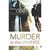 Murder at The Universeby Daniel Edward Craig