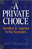 img - for A Private Choice: Abortion in America in the Seventies book / textbook / text book
