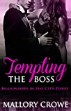 Tempting The Boss (Billionaires in the City Series Book 3) (English Edition)