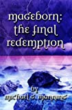 Mageborn: The Final Redemption: Book 5 (Volume 5)