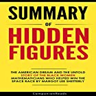 Summary of Hidden Figures by Margot Lee Shetterly Hörbuch von  CompanionReads Summary Gesprochen von: Leslie Dancey