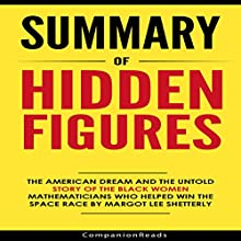 Summary of Hidden Figures by Margot Lee Shetterly Audiobook by  CompanionReads Summary Narrated by Leslie Dancey