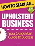 How to Start an Upholstery Business: (Start Up Tips to Boost Your Upholstery Business Success)